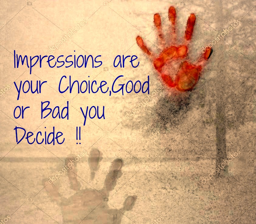 Impressions are your Choice!!