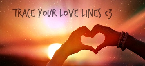 Trace your LoveLines!!