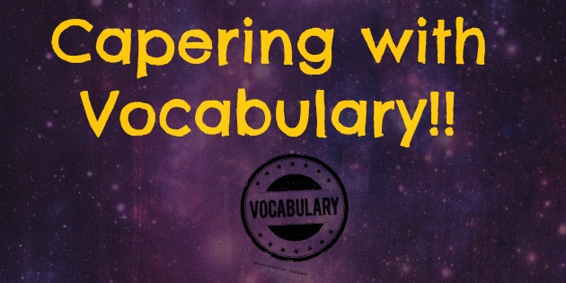 Capering with Vocabulary!!