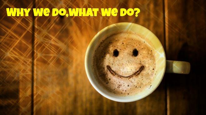 Why we do,What wedo?