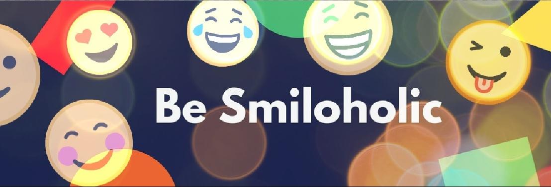 Be Smiloholic :D
